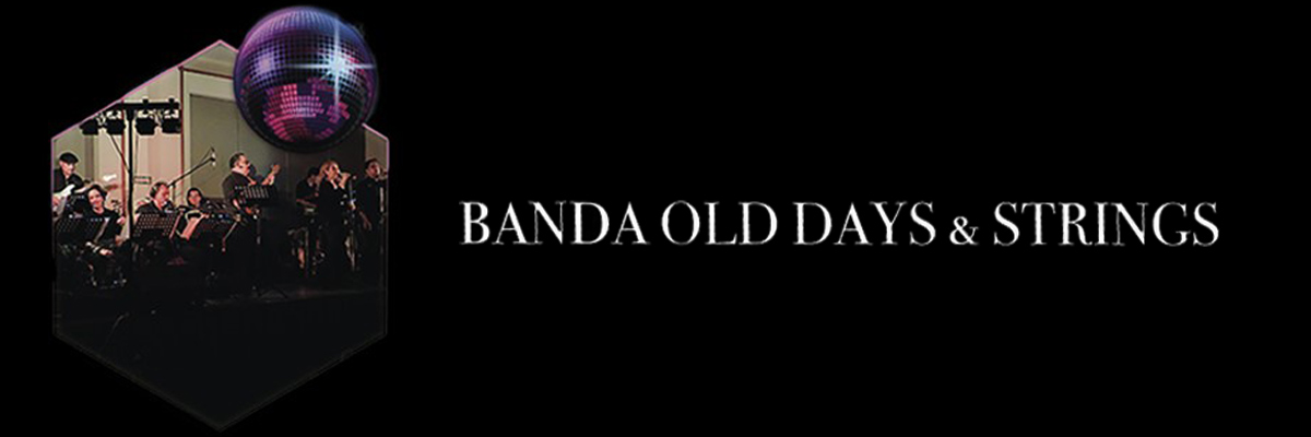 BANDA OLD DAYS & STRINGS