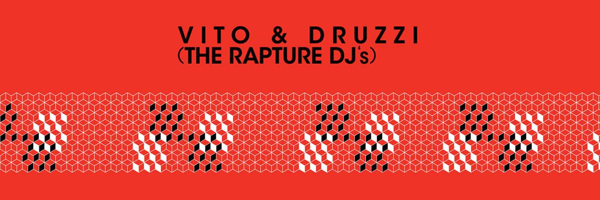 FESTIVAL THE RAPTURE DJ SET - VITO & DRUZZI