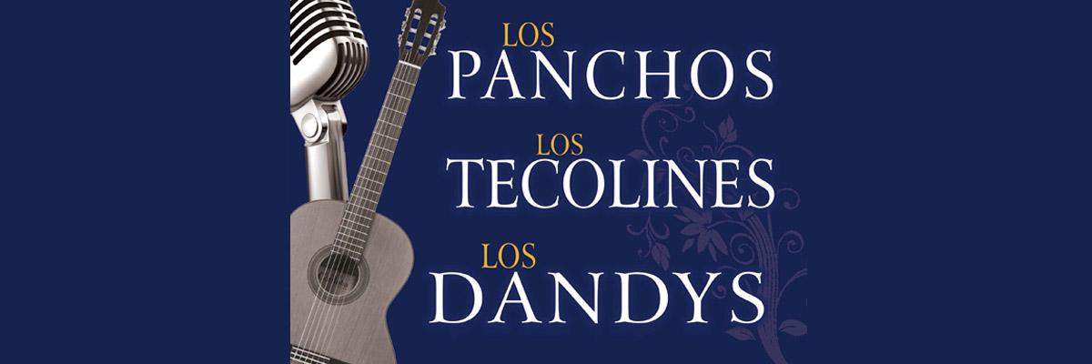 LOS PANCHOS, LOS TECOLINES Y LOS DANDYS