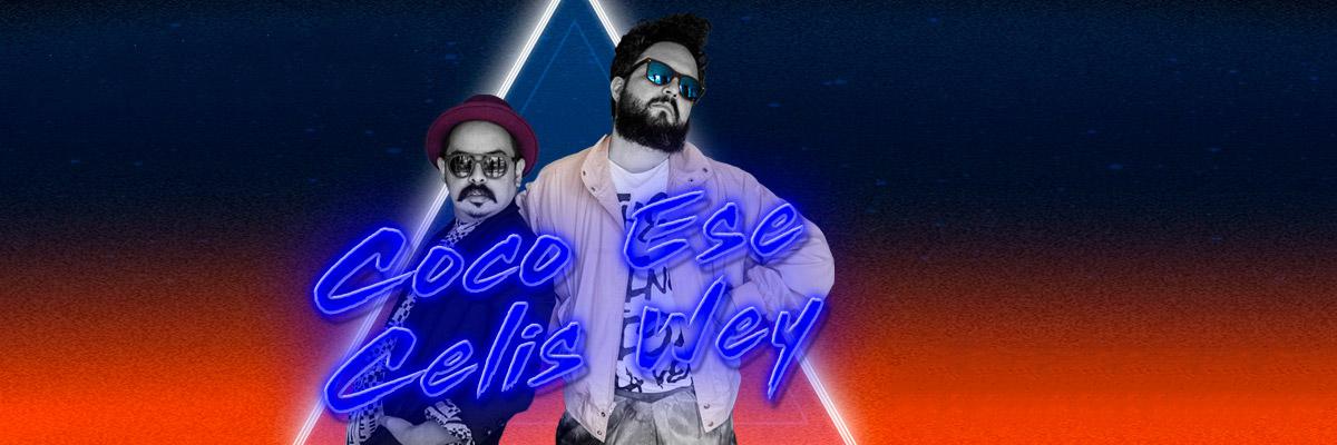 Coco Celis y Ese Wey
