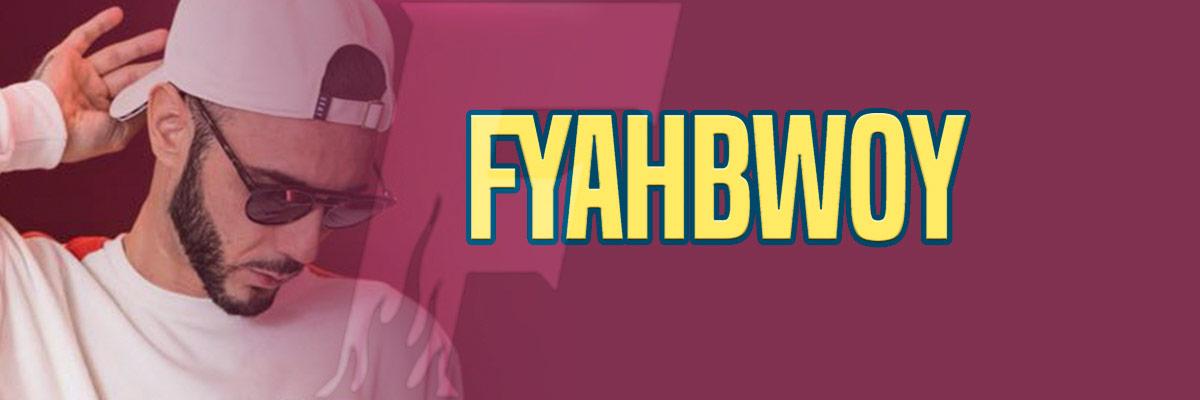 FYAHBWOY & FASTAH SELECTAH