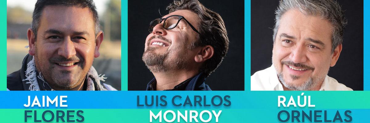 JAIME FLORES, LUIS CARLOS MONROY Y RAÚL ORNELAS