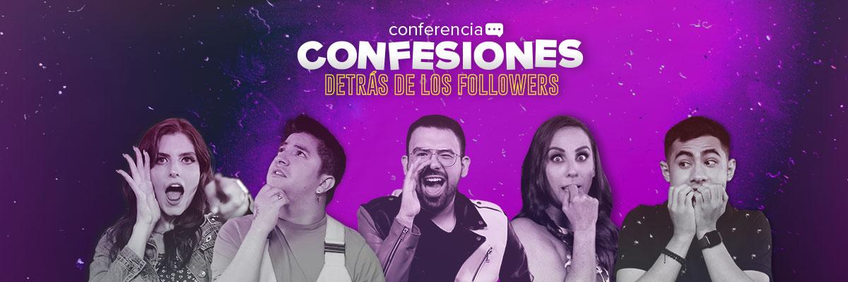 CONFESIONES - DETRÁS DE LOS FOLLOWERS