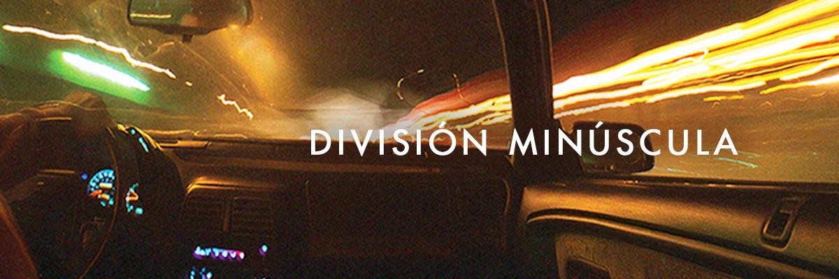 DIVISION MINUSCULA