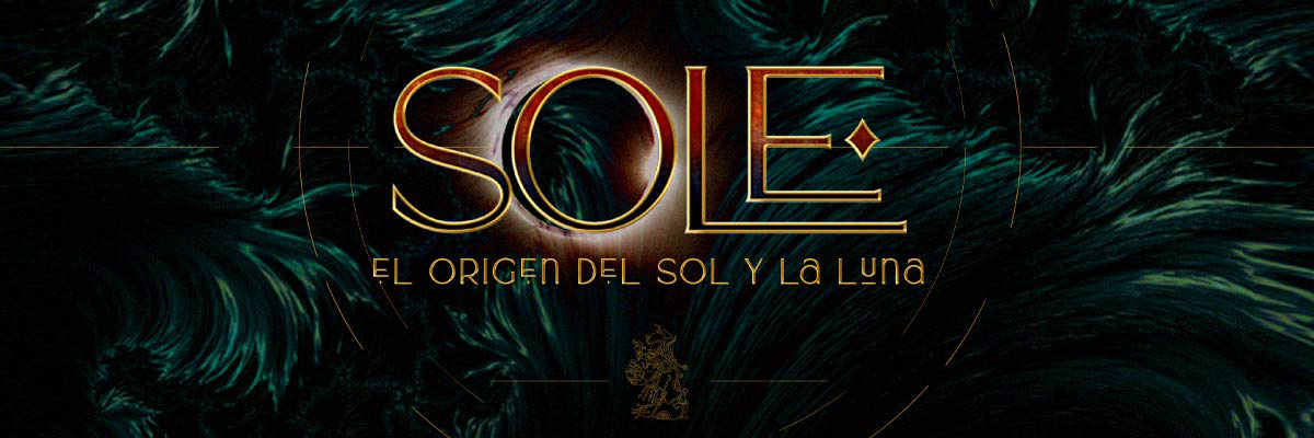SOLE... EL ORIGEN DEL SOL Y LA LUNA