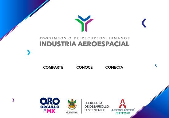 SIMPOSIO DE RECURSOS HUMANOS INDUSTRIA AEROESPACIAL/AEROCLÚSTER DE QUERÉTARO