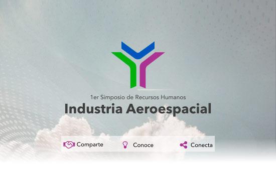 1ER SIMPOSIO DE RECURSOS HUMANOS INDUSTRIA AEROESPACIAL/AEROCLÚSTER DE QUERÉTARO