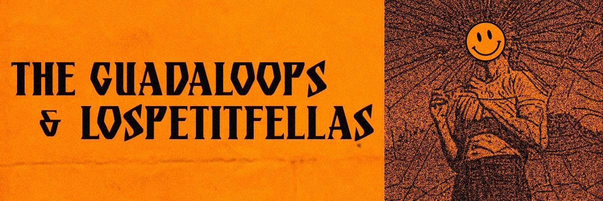 THE GUADALOOPS & LOSPETITFELLAS