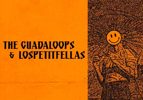 THE GUADALOOPS & LOSPETITFELLAS