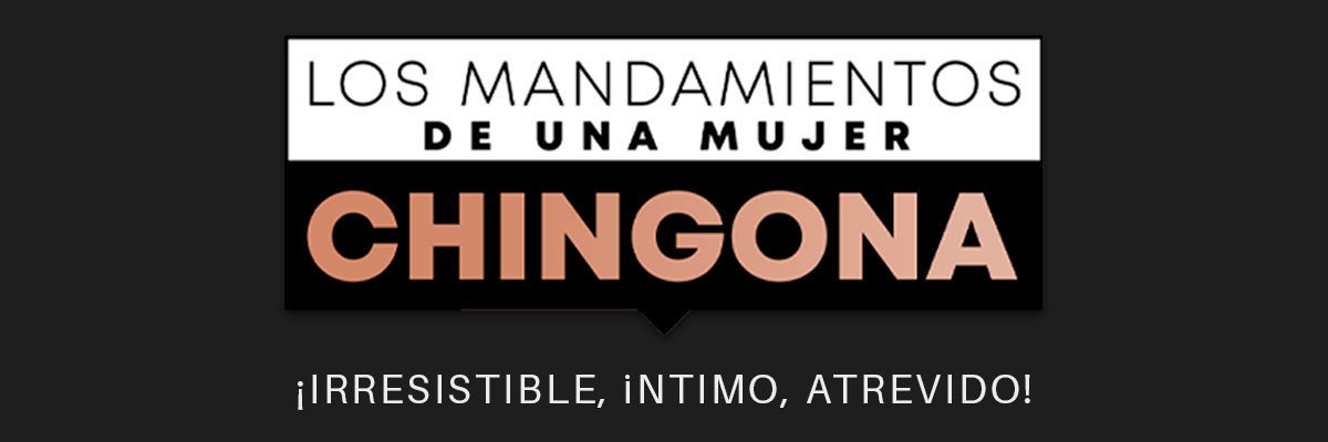 LOS MANDAMIENTOS DE UNA MUJER CHINGONA