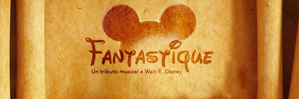 FANTASTIQUE, TRIBUTO MUSICAL A WALTER ELÍAS DISNEY