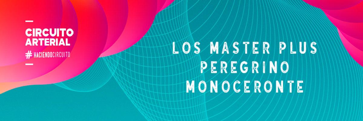LOS MASTER PLUS + PEREGRINO + MONOCERONTE