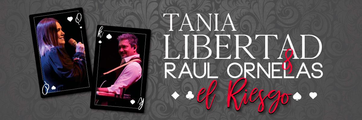 TANIA LIBERTAD Y RAUL ORNELAS