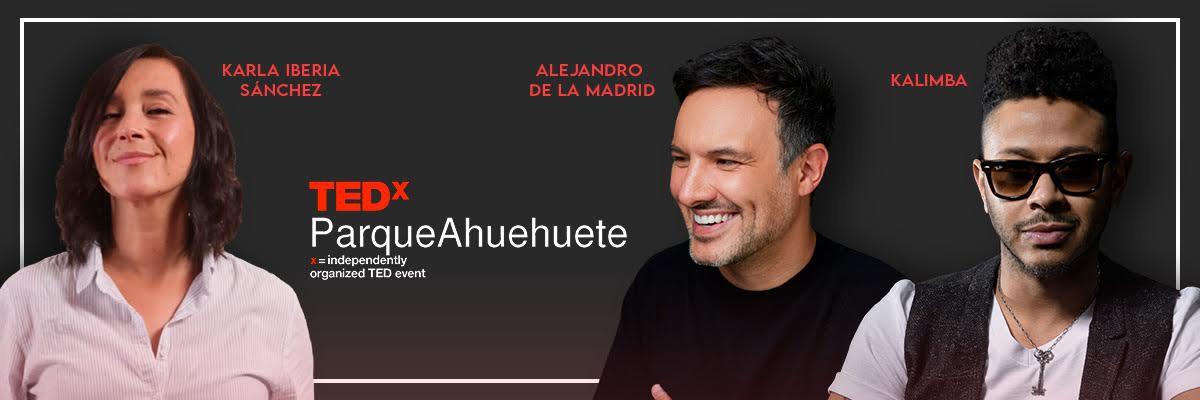 TEDXPARQUEAHUEHUETE