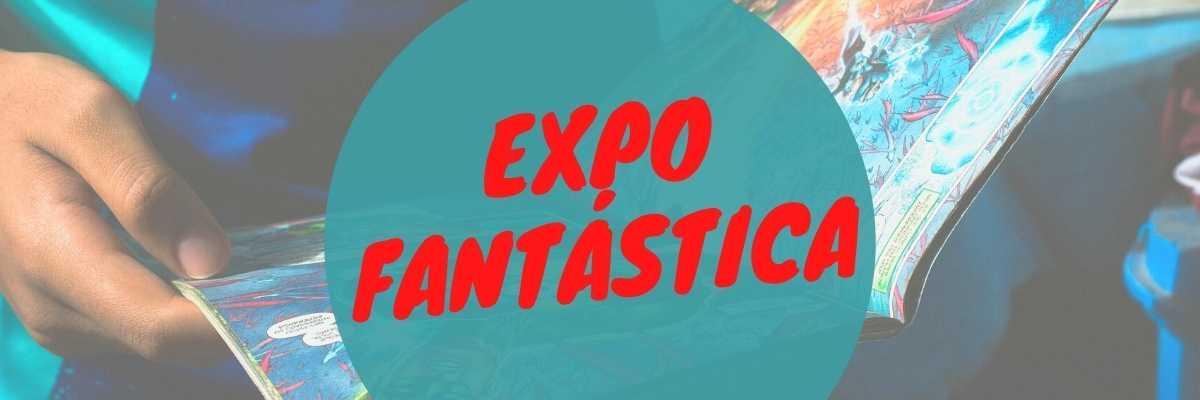 EXPO FANTÁSTICA