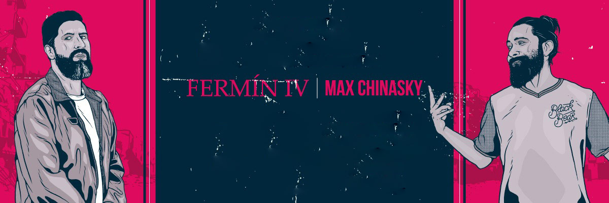 Fermín IV & Max Chinasky
