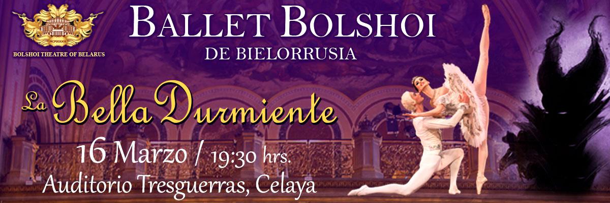 BALLET BOLSHOI DE BIELORRUSIA - LA BELLA DURMIENTE