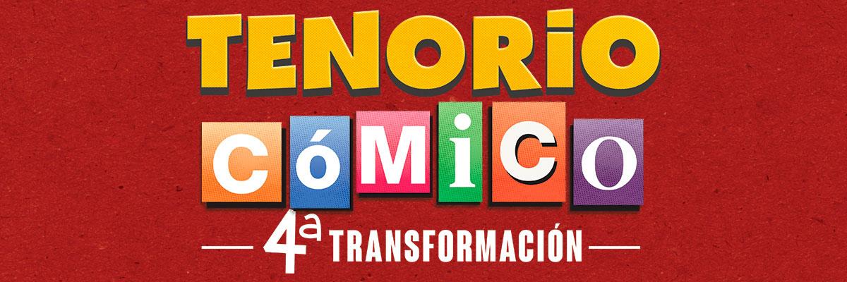 TENORIO CÓMICO - LA 4TA TRANSFORMACIÓN