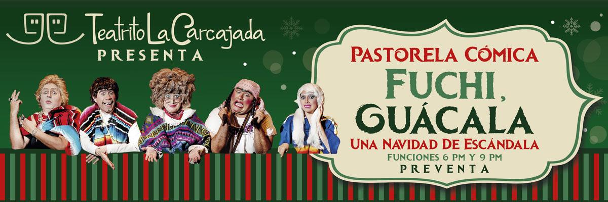 PASTORELA CÓMICA FUCHI GUÁCALA UNA NAVIDAD DE ESCÁNDALA