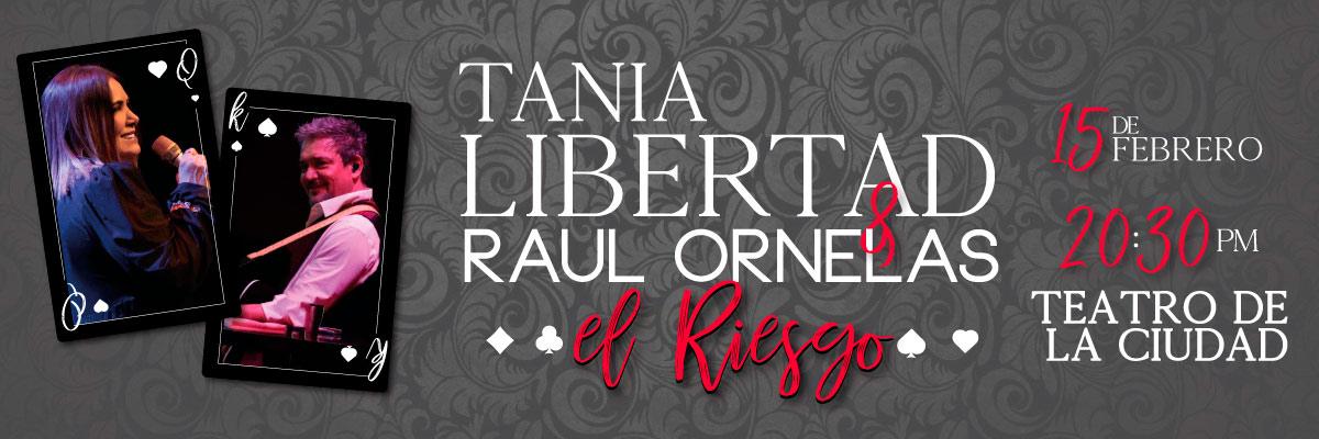 TANIA LIBERTAD Y RAUL ORNELAS - EL RIESGO
