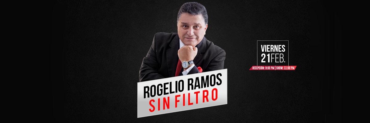 ROGELIO RAMOS SIN FILTRO